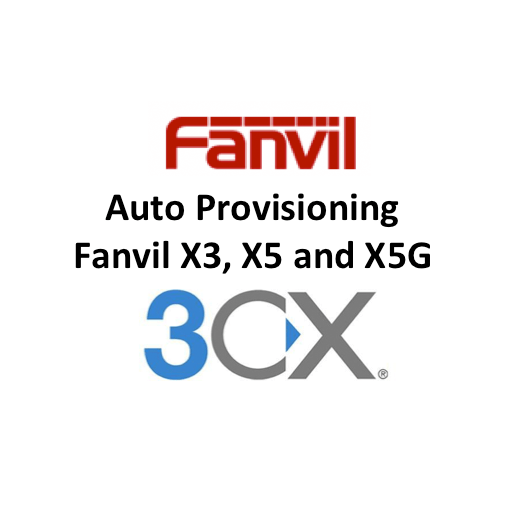 Auto Provisioning Fanvil X3, X5 and X5G IP Phones for 3CX Phone System