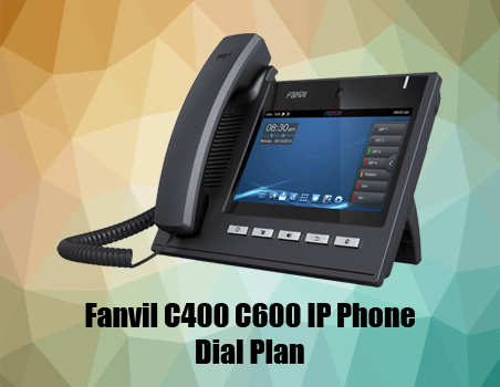 Fanvil C400 C600 New Function – Dial Plan