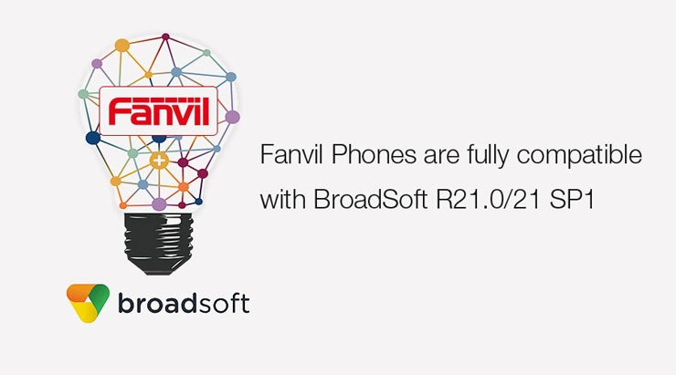 Fanvil Phones are fully compatible with Broadsoft R21