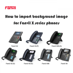 How to import background image for Fanvil X series phones