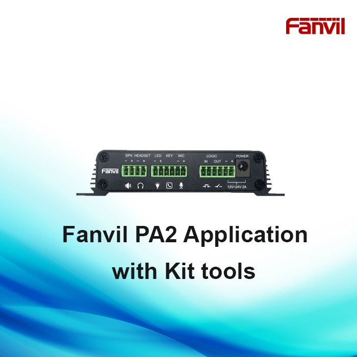 Fanvil PA2 Application with Kit tools