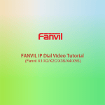 FANVIL IP Dial Video Tutorial (Fanvil X1/X2/X2C/X3S/X4/X5S)