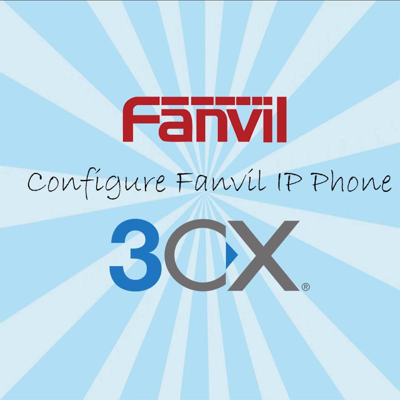 Configure Fanvil IP Phone on 3CX IPPBX Server