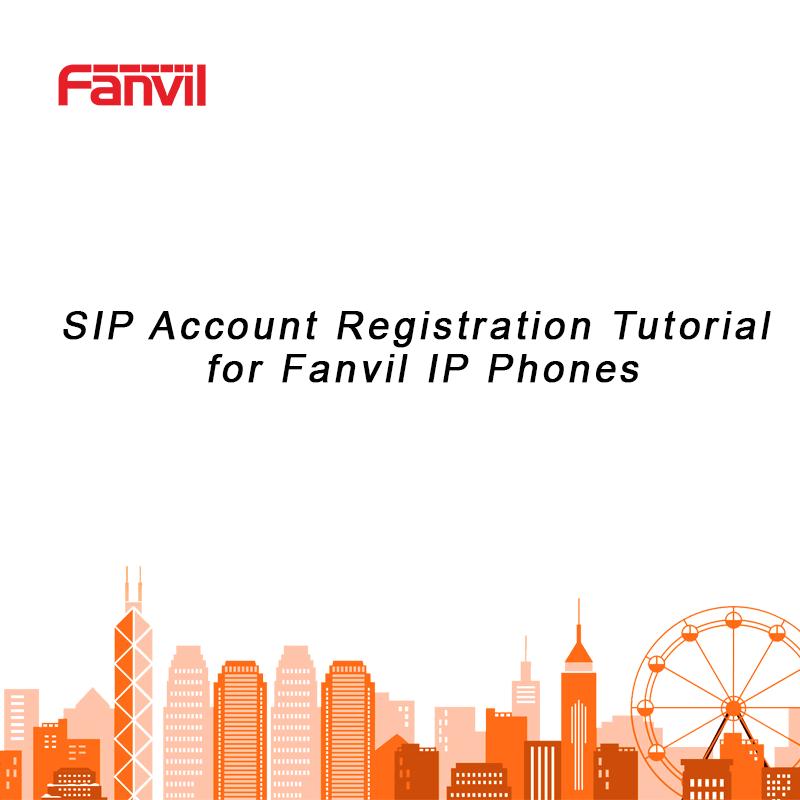 SIP Account Registration Tutorial for Fanvil IP Phones