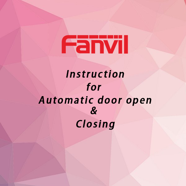Fanvil Instructions for automatic door opening and closing